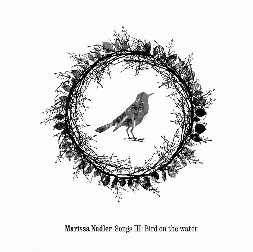 Songs III: Bird on the water, Marissa Nadler